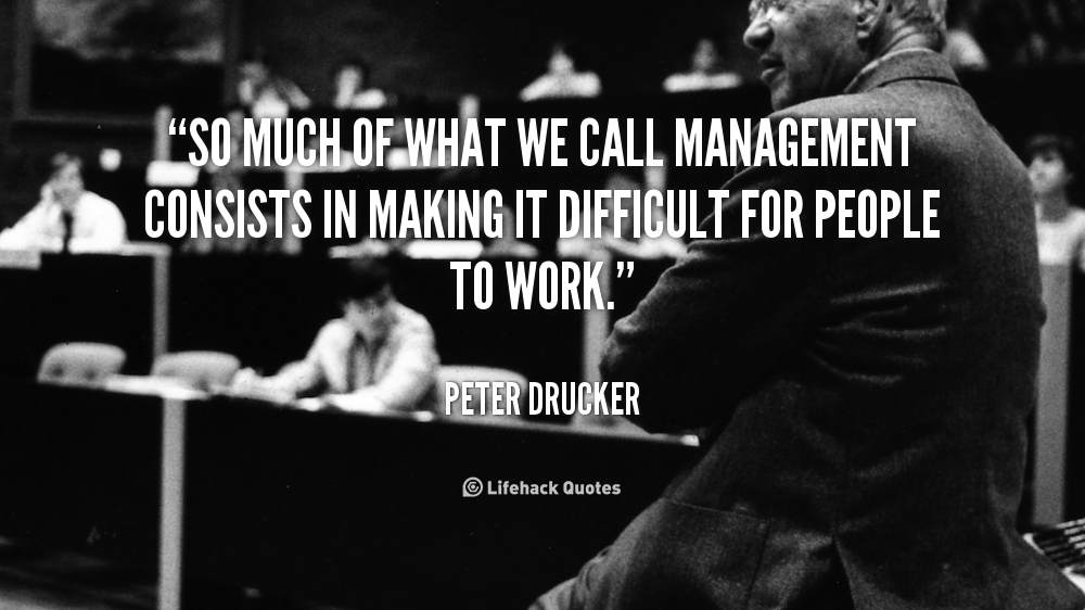 quote-Peter-Drucker-so-much-of-what-we-call-management-108215
